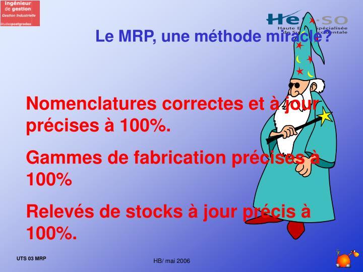 Le MRP, une méthode miracle?
