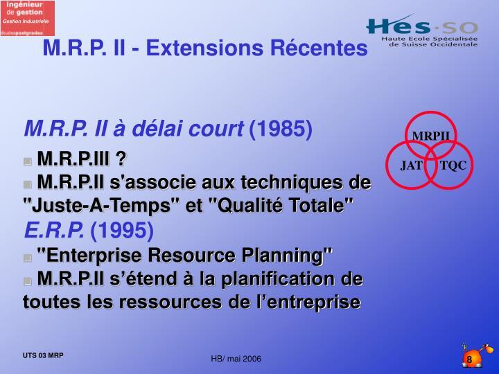 M.R.P. II - Extensions Récentes