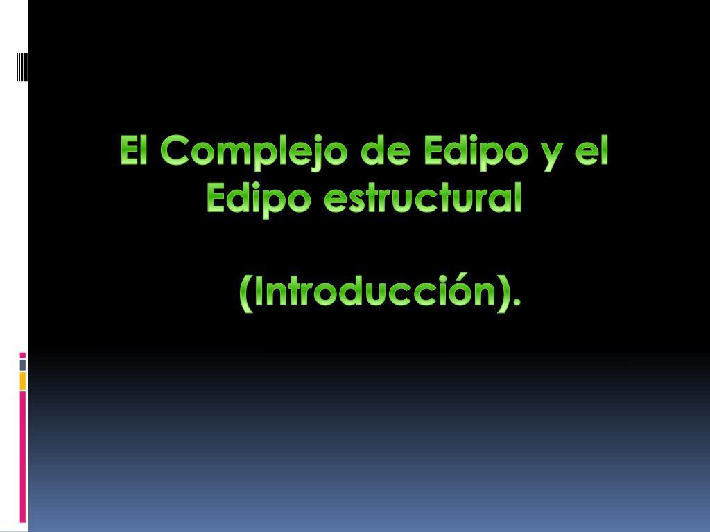 El Complejo de Edipo y el Edipo estructural