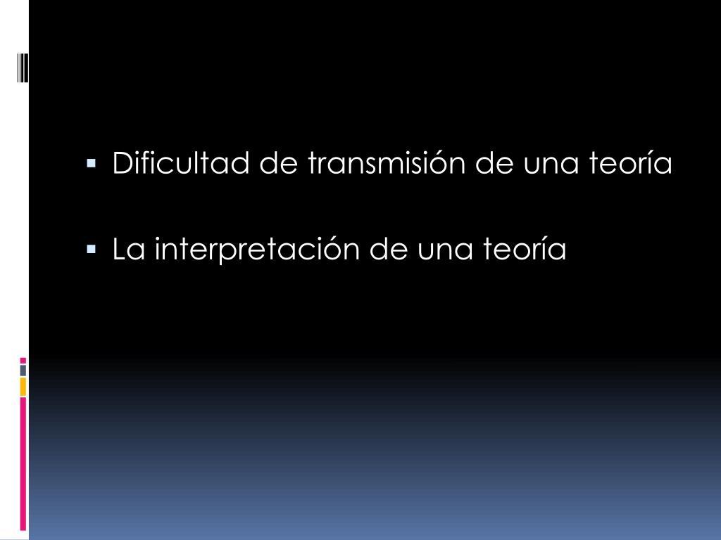 Dificultad de transmisión de una teoría