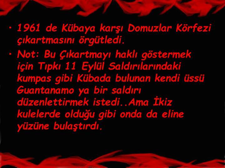 1961 de Kbaya kar Domuzlar Krfezi kartmasn rgtledi.