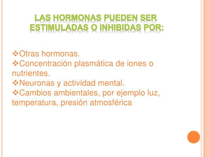 Las hormonas pueden ser