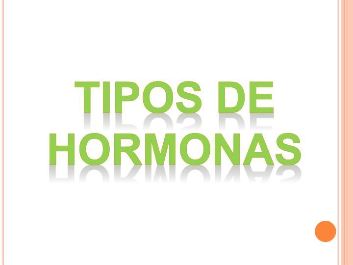 TIPOS DE HORMONAS