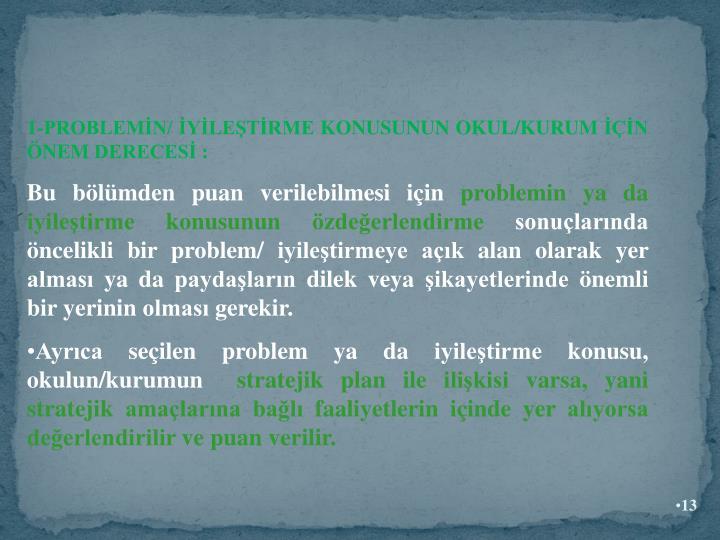 1-PROBLEMN/ YLETRME KONUSUNUN OKUL/KURUM N NEM DERECES :