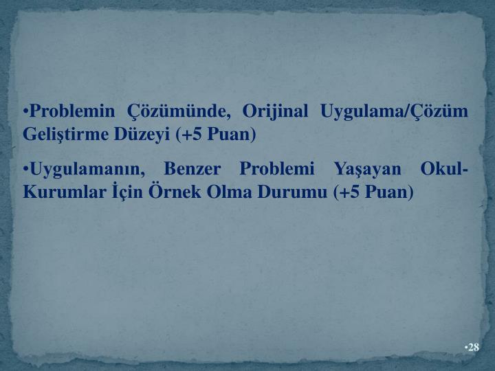 Problemin zmnde, Orijinal Uygulama/zm Gelitirme Dzeyi (+5 Puan)