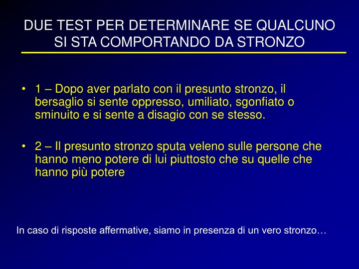 DUE TEST PER DETERMINARE SE QUALCUNO SI STA COMPORTANDO DA STRONZO