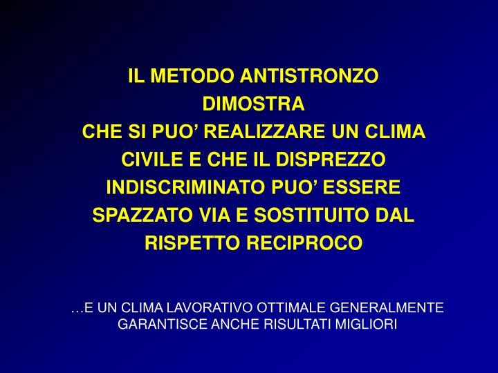 …E UN CLIMA LAVORATIVO OTTIMALE GENERALMENTE GARANTISCE ANCHE RISULTATI MIGLIORI