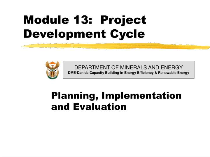 Module 13:  Project Development Cycle
