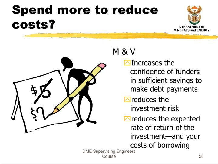 Spend more to reduce costs?