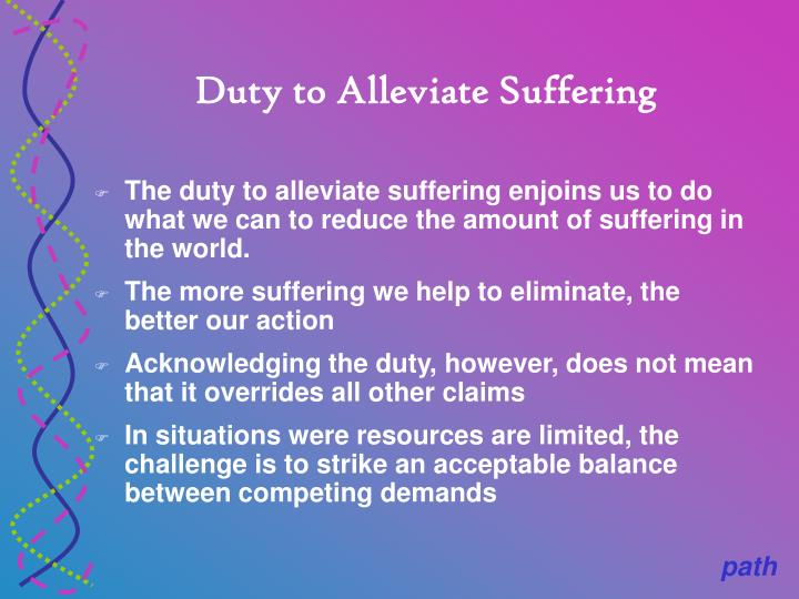Duty to Alleviate Suffering