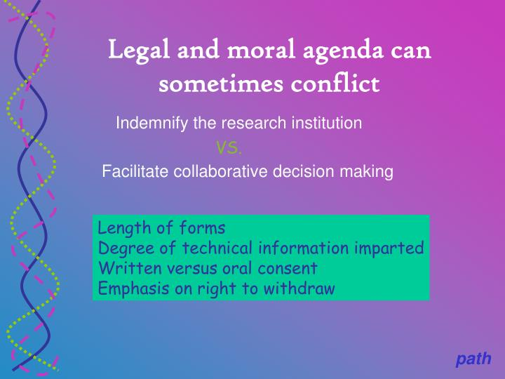 Legal and moral agenda can sometimes conflict