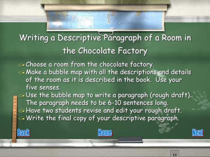 Writing a descriptive paragraph of a room in the chocolate factory