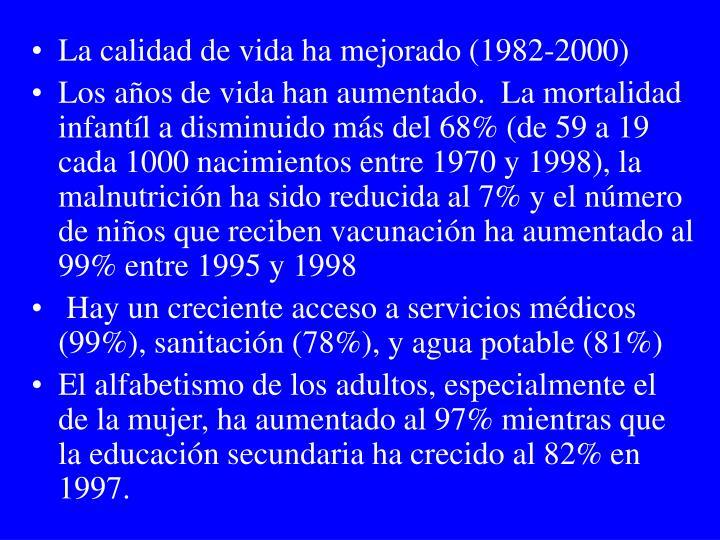La calidad de vida ha mejorado (1982-2000)