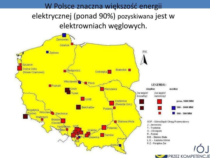 W Polsce znaczna większość energii elektrycznej (ponad 90%)