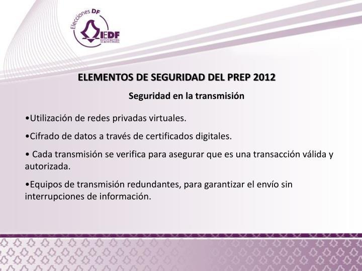 ELEMENTOS DE SEGURIDAD DEL PREP 2012