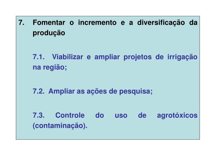 Fomentar o incremento e a diversificação da produção