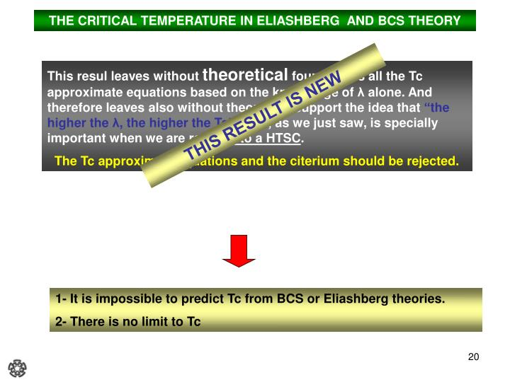 THE CRITICAL TEMPERATURE IN ELIASHBERG  AND BCS THEORY
