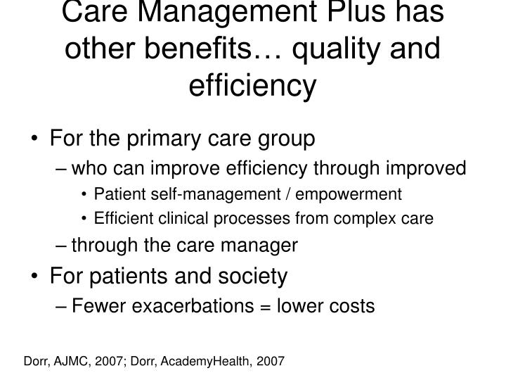 Care Management Plus has other benefits… quality and efficiency
