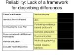 reliability lack of a framework for describing differences