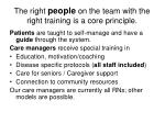 the right people on the team with the right training is a core principle