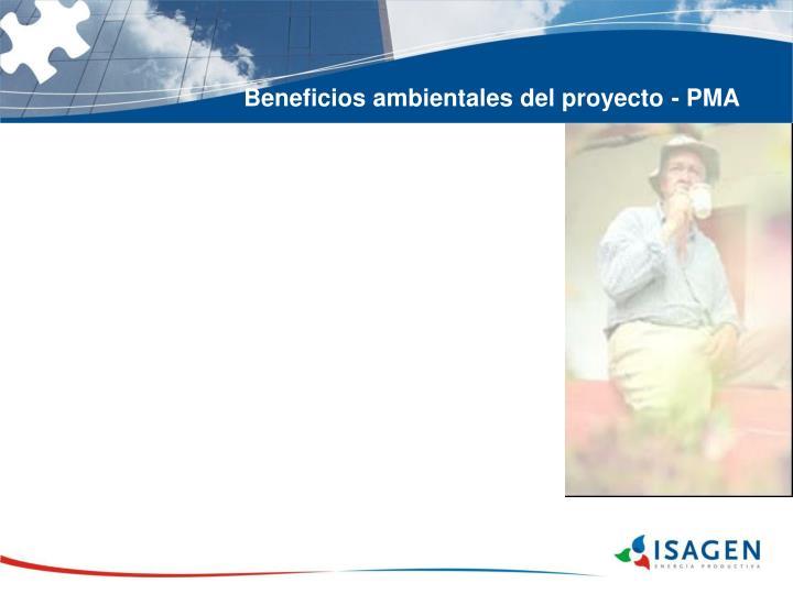 Beneficios ambientales del proyecto - PMA