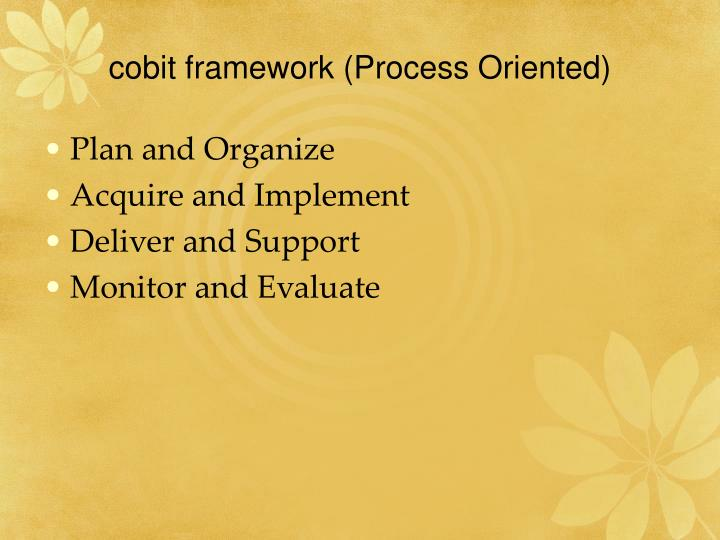 cobit framework (Process Oriented)