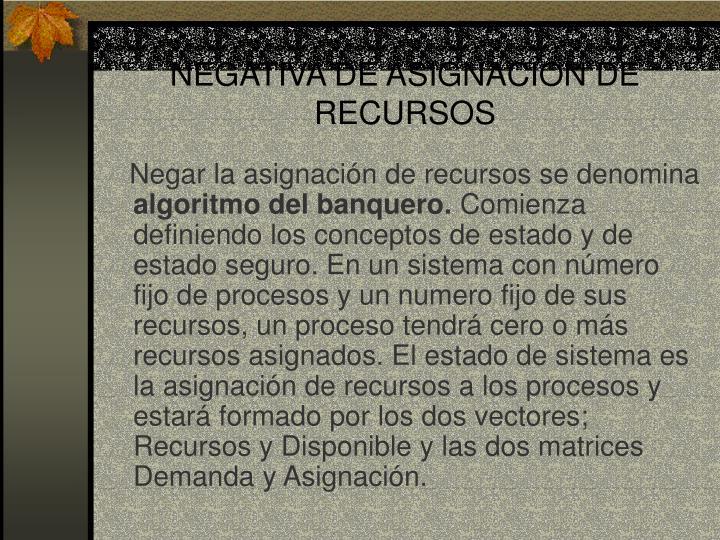 NEGATIVA DE ASIGNACION DE RECURSOS