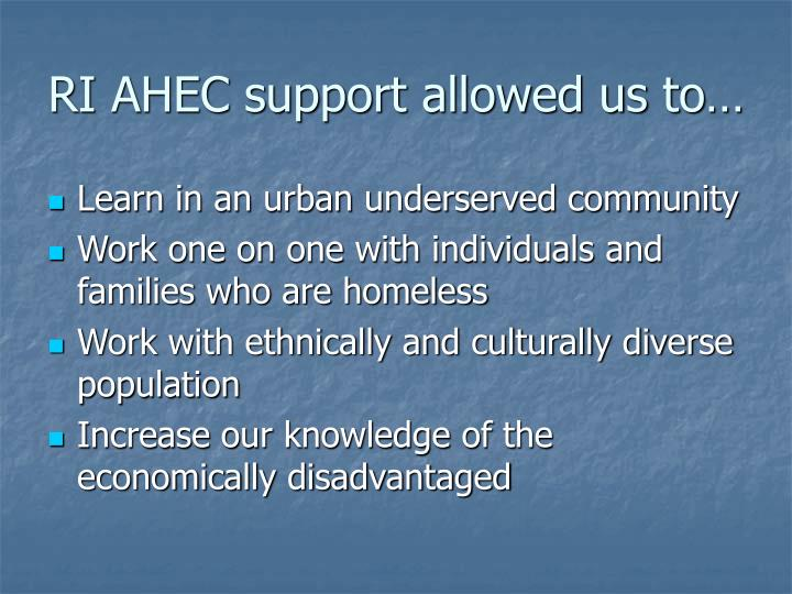 RI AHEC support allowed us to…