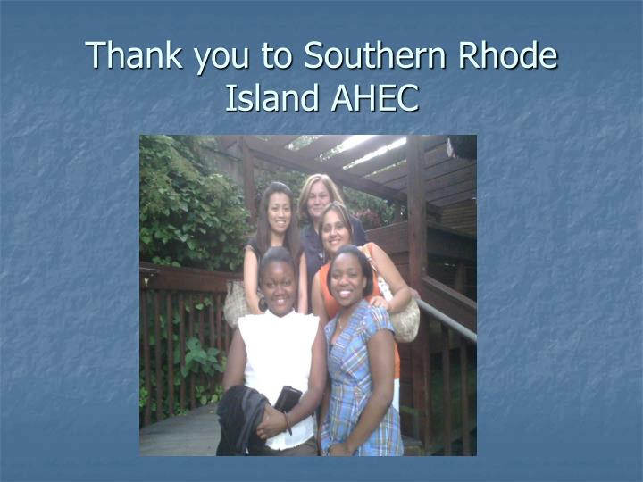 Thank you to Southern Rhode Island AHEC