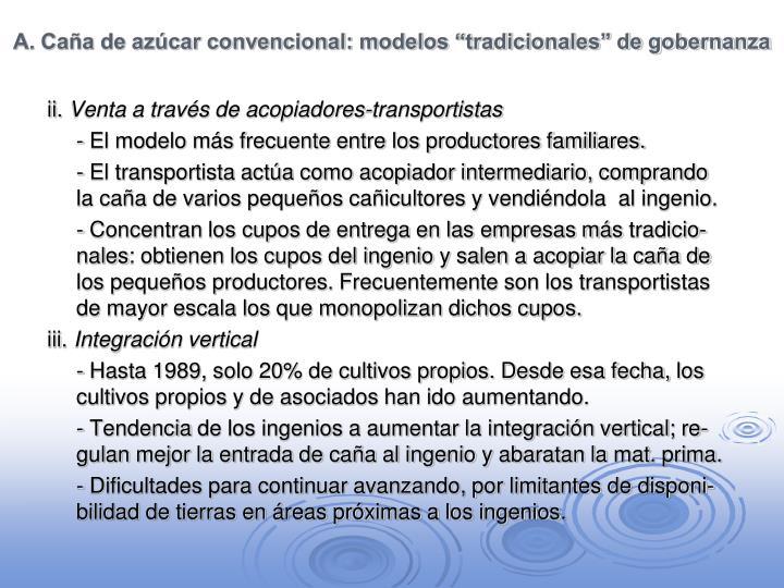 """A. Caña de azúcar convencional: modelos """"tradicionales"""" de gobernanza"""