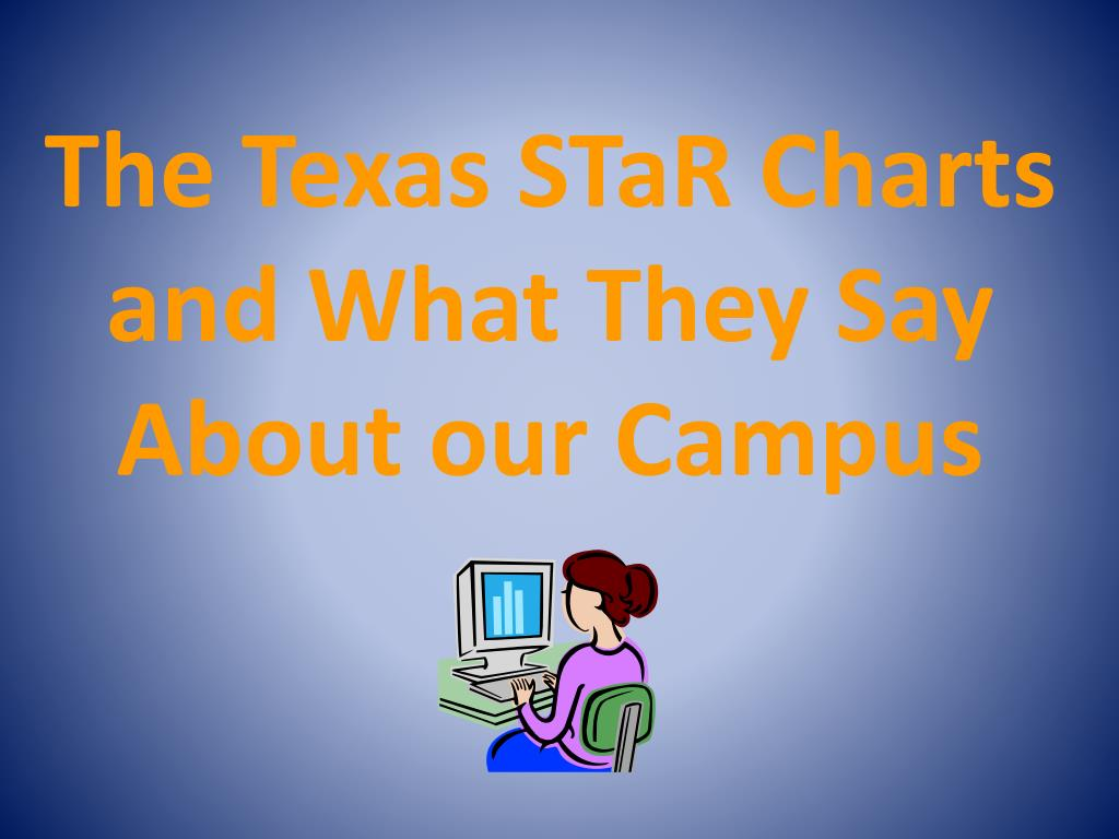 The Texas STaR Charts