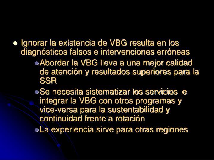 Ignorar la existencia de VBG resulta en los diagnósticos falsos e intervenciones erróneas