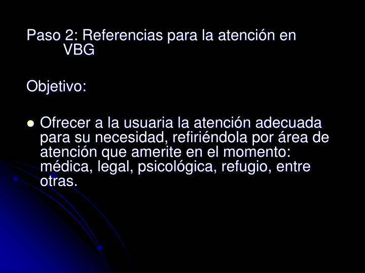 Paso 2: Referencias para la atención en         VBG