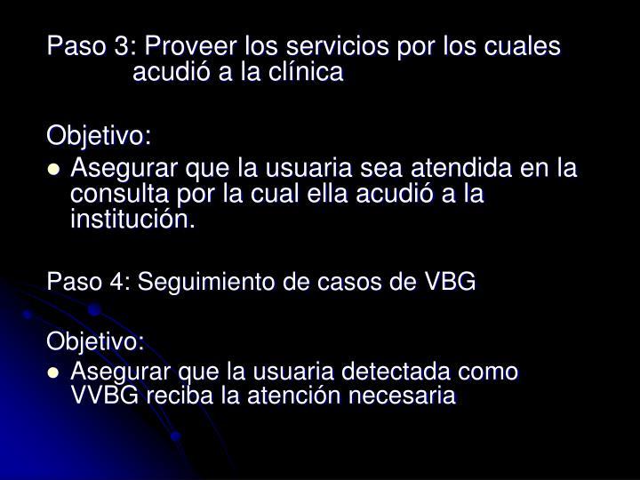 Paso 3: Proveer los servicios por los cuales    acudió a la clínica