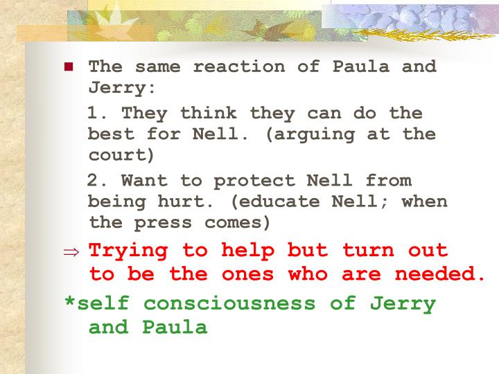 The same reaction of Paula and Jerry: