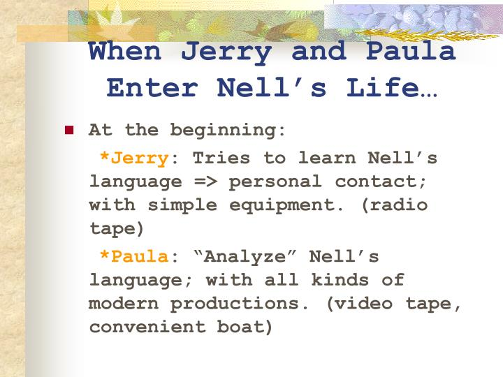 When Jerry and Paula Enter Nell's Life…