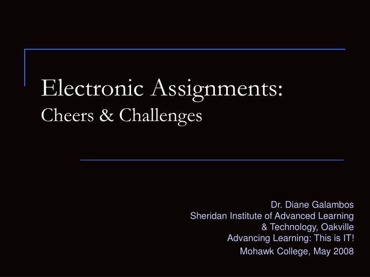 Electronic assignments cheers challenges l.jpg