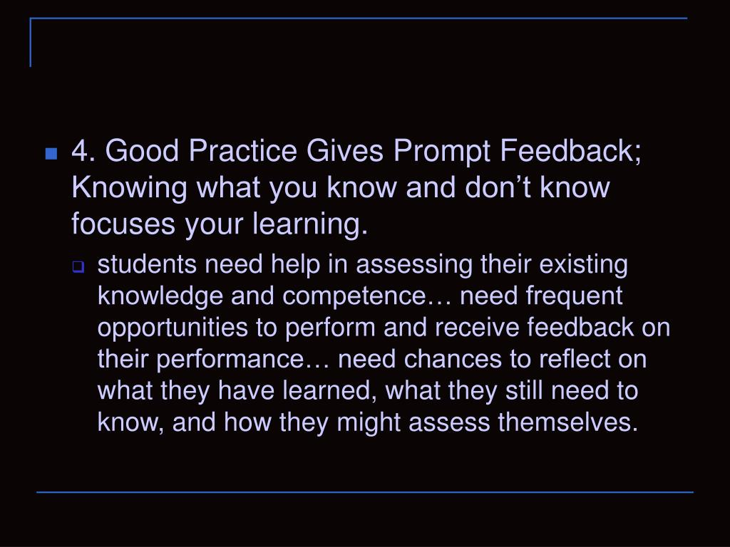 4. Good Practice Gives Prompt Feedback;