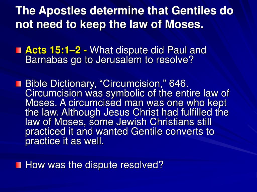 The Apostles determine that Gentiles do not need to keep the law of Moses.