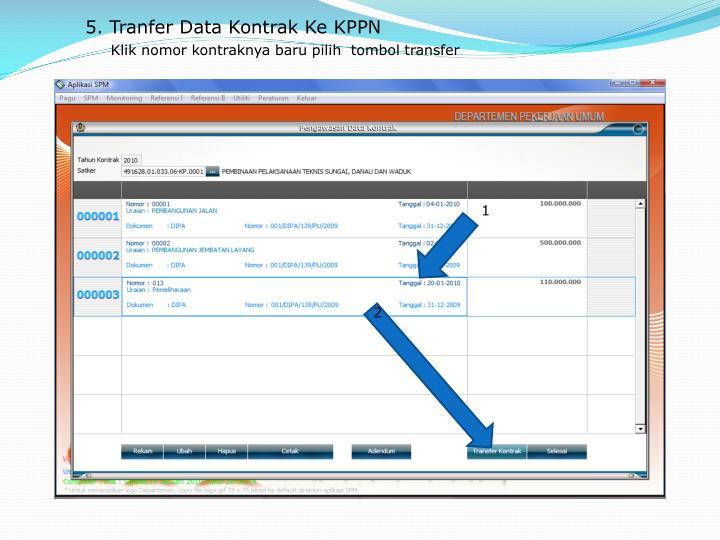 5. Tranfer Data Kontrak Ke KPPN