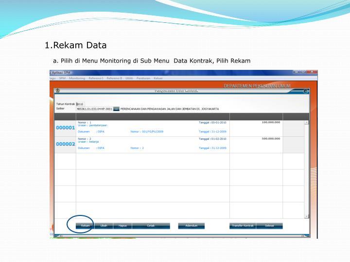 1.Rekam Data