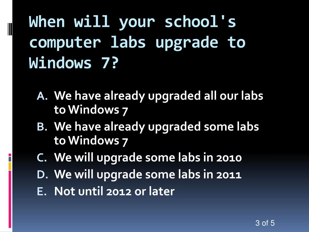 When will your school's computer labs upgrade to Windows 7?