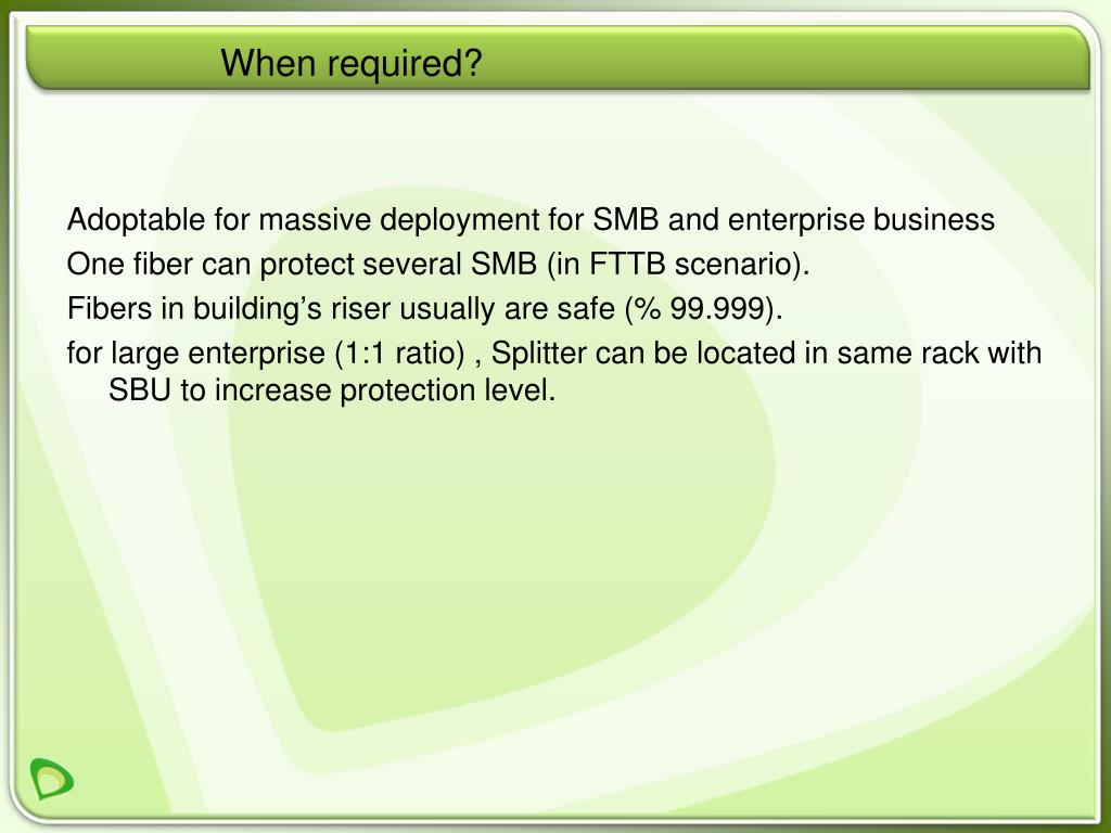 Adoptable for massive deployment for SMB and enterprise business