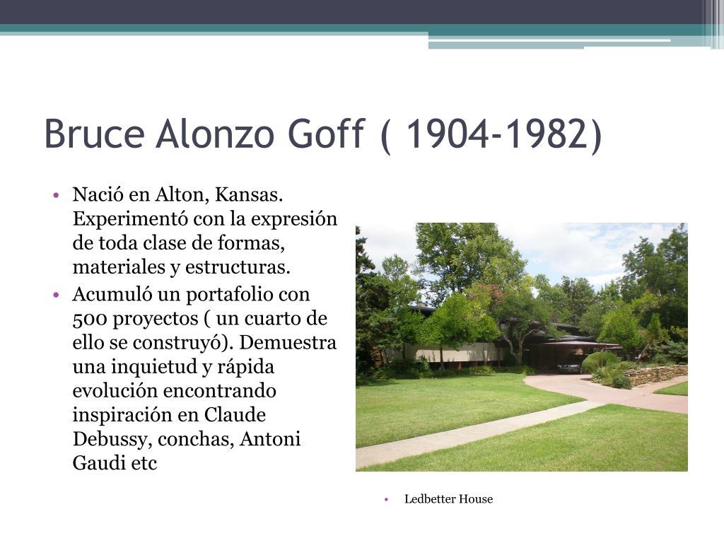 Bruce Alonzo Goff ( 1904-1982)