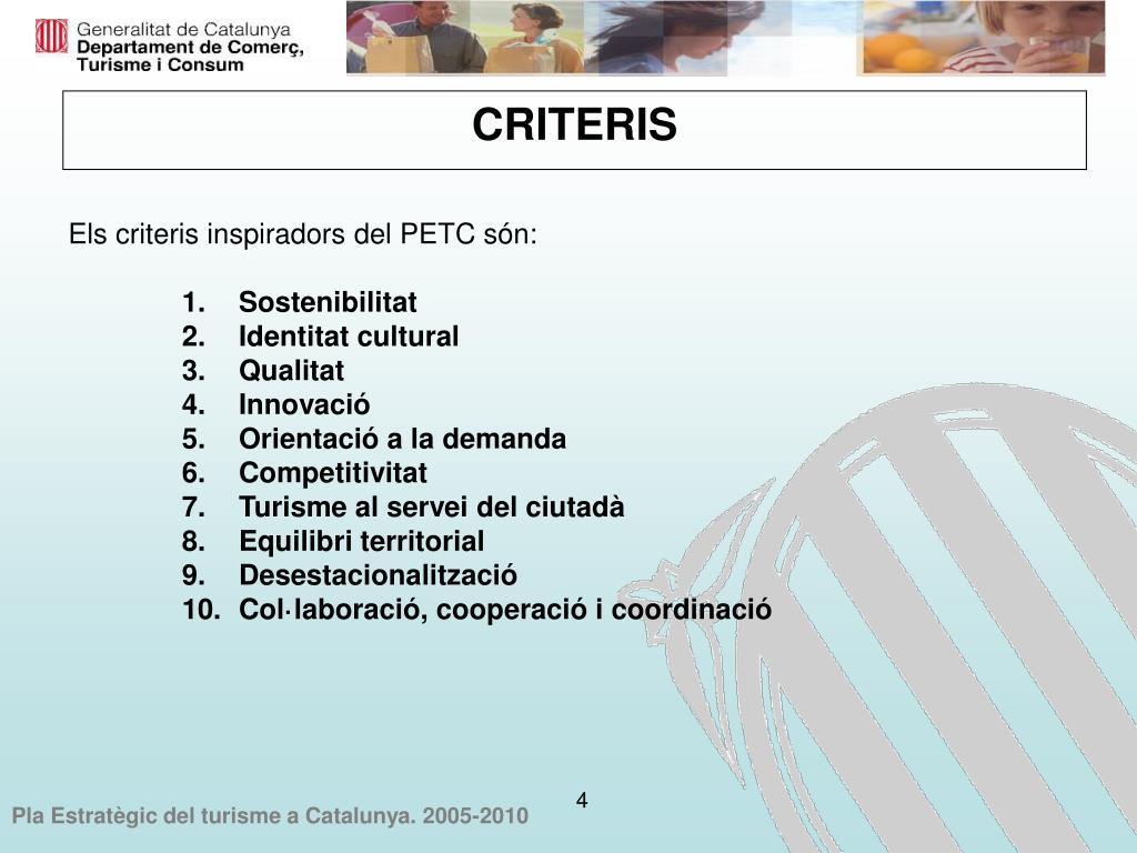 Els criteris inspiradors del PETC són: