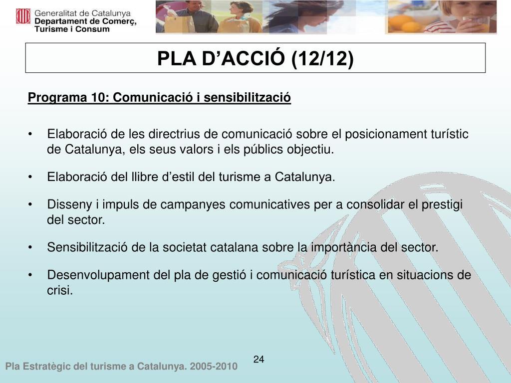 Elaboració de les directrius de comunicació sobre el posicionament turístic de Catalunya, els seus valors i els públics objectiu.