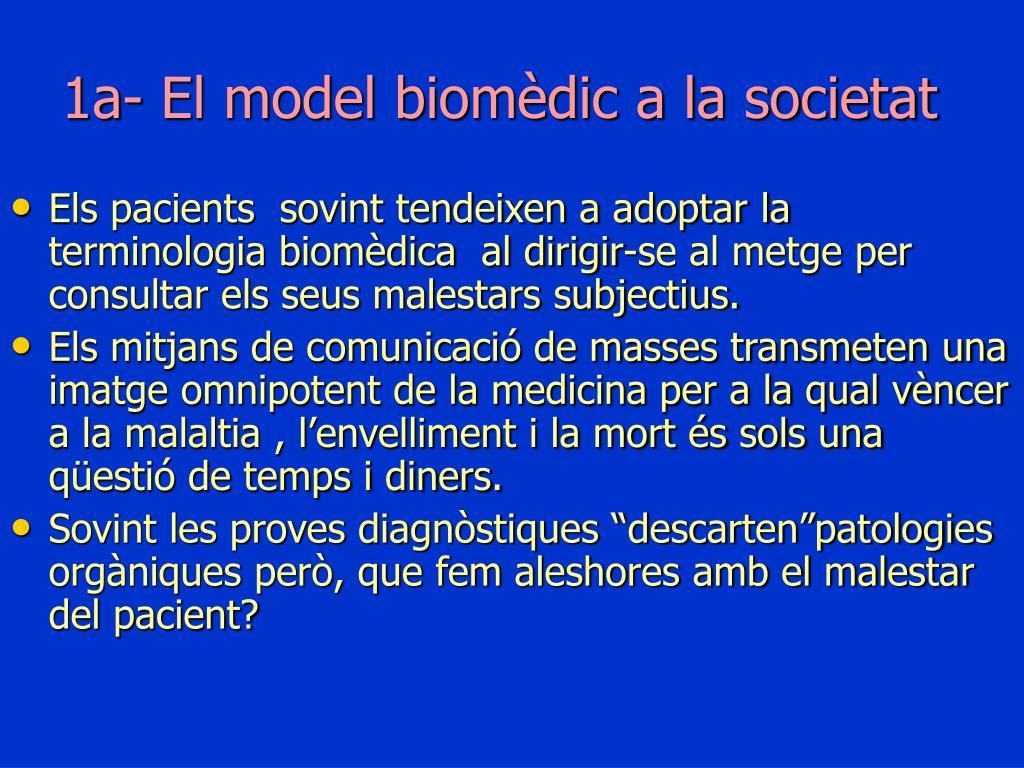 1a- El model biomèdic a la societat