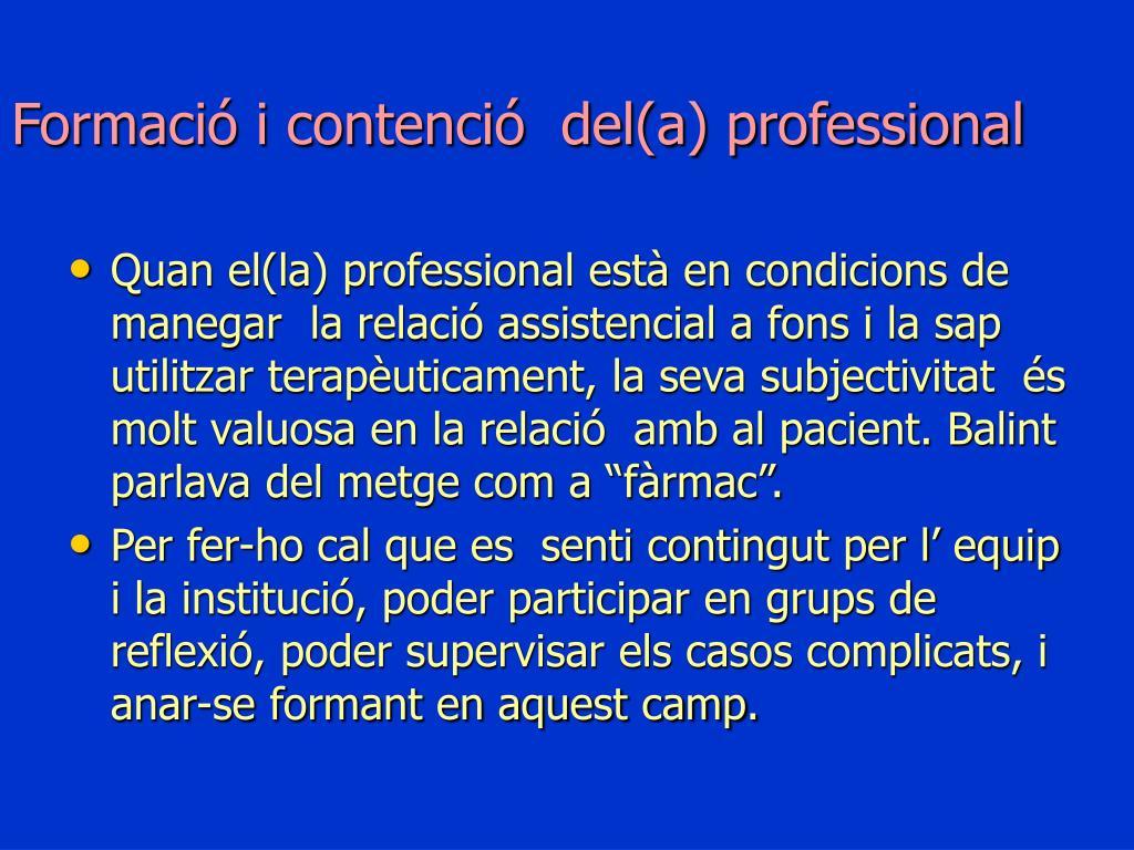 Formació i contenció  del(a) professional
