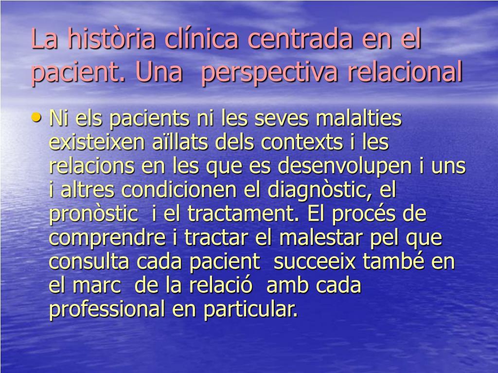La història clínica centrada en el pacient. Una  perspectiva relacional
