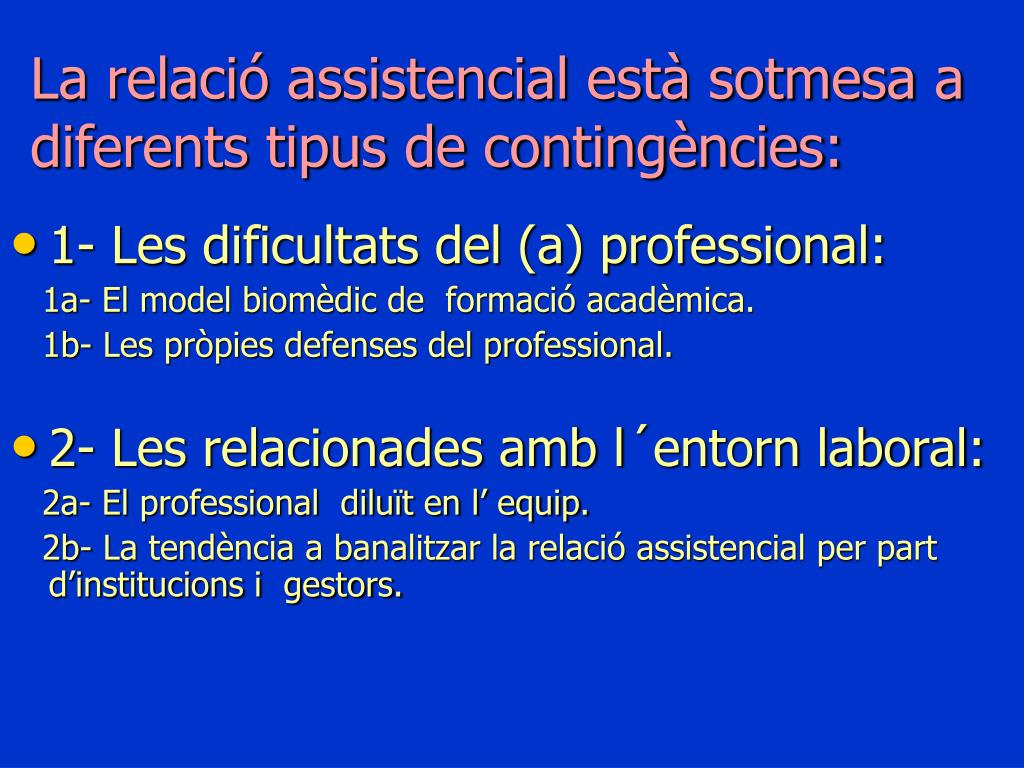 La relació assistencial està sotmesa a diferents tipus de contingències: